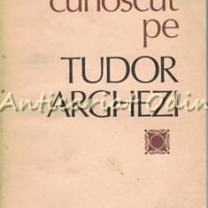 L-am Cunoscut Pe Tudor Arghezi