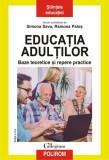 Educatia adulţilor. Baze teoretice şi repere practice