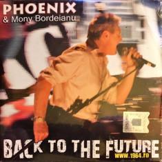 Phoenix & Mony Bordeianu – Back To The Future (1 CD sigilat)