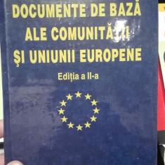 Documente de baza ale comunitatii si Uniunii Europene, ed. II