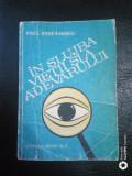 In slujba vietii si a adevarului-Paul Stefanescu