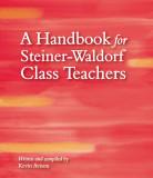 A Handbook for Steiner Waldorf Class Teachers