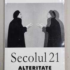 SECOLUL 21 - PUBLICATIE PERIODICA DE SINTEZA , NR. 1 -7 / 2002 - ALTERITATE , PUBLICAT 2002
