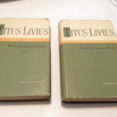 De la fundarea Rome  VOL 1+2 CARTONATE-Titus Livius,RF17/1