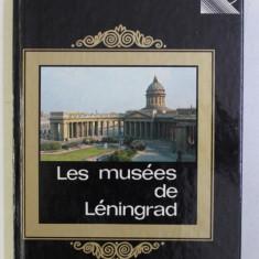 LES MUSEES DE LENINGRAD par V. MOUCHTOUKOV , L. TIKHNOV , 1982