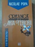 CREANGA SAU ARTA FERICIRII - NICOLAE POPA