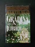 JULIETTE MEAD - GRADINA DE VIS A IUBIRII