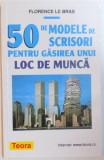 50 DE MODELE DE SCRISORI PENTRU GASIREA UNUI LOC DE MUNCA de FLORENCE LE BRAS, 2001