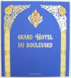GRAND HOTEL DU BOULEVARD by SORIN MARGARIT , 2018