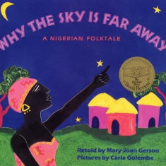 Why the Sky Is Far Away: A Nigerian Folktale