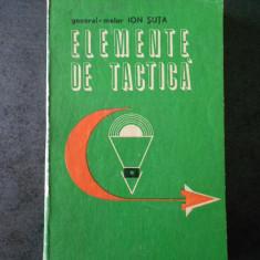 ION SUTA - ELEMENTE DE TACTICA