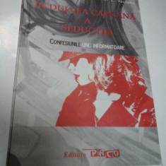 IN DULCEA CAPCANA A SEDUCTIEI - CONFESIUNILE UNEI INFORMATOARE - LUCIAN I. VACEANU