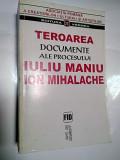 TEROAREA - Documente ale procesului Iuliu Maniu ,Ion Mihalache