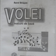 VOLEI. NOTIUNI DE BAZA - AUREL DRAGAN