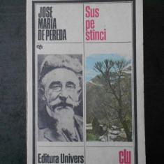 JOSE MARIA DE PEREDA - SUS PE STANCI