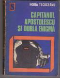 Bnk ant Horia Tecuceanu - Capitanul Apostolescu si dubla enigma