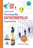 Cumpara ieftin Enciclopedia experimentelor in practica/Anastasia Zanoncelli