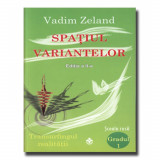 Spatiul variantelor. Transurfingul realitatii | Vadim Zeland