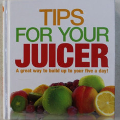 TIPS FOR YOUR JUICER by JOY SKIPPER , 2008