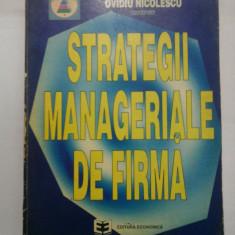 STRATEGII MANAGERIALE DE FIRMA - OVIDIU NICOLESCU