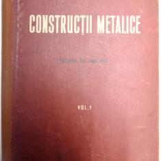 CONSTRUCTII METALICE , VOL.I , CURS PENTRU INSTITUTELE SI FACULTATILE DE CONSTRUCTII , EDITIA A II A , 1954