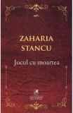 Jocul cu moartea - Zaharia Stancu