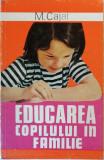 M. Cajal - Educarea copilului in familie, 1975