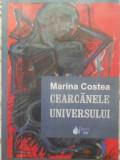 CEARCANELE UNIVERSULUI (CU DEDICATIE) - MARINA COSTEA
