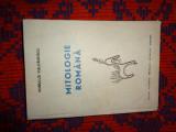 Mitologie romana - Romulus Vulcanescu an1985,cartonata,711pagini