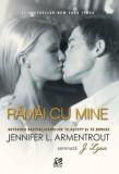 Cumpara ieftin Ramai cu mine, Vol. 3/Jennifer L. Armentrout
