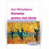 Romante pentru mai tarziu - Ion Minulescu