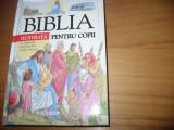 BIBLIA  ILUSTRATA  PENTRU  COPII  ( cartonata, ilustrata color, 317 pagini ) *