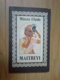 z1 MAITREYI - MIRCEA ELIADE