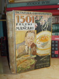 CONSTANTIN BACALBASA - 1501 FELURI DE MANCARI , EDITURA SOCEC , ED. VECHE