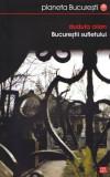 Bucureștii sufletului
