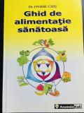 Ghid de alimentatie sanatoasa - Ovidiu Chis, editura Ananda Kali, 2004