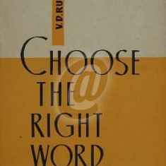Choose the right word (Explinations of words frequently confused by Russian students of English, illustrations and exercises)