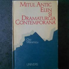 CLIO MANESCU - MITUL ANTIC ELEN SI DRAMATURGIA CONTEMPORANA (contine sublinieri)