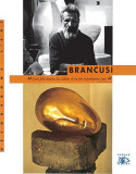 Constantin Brancusi - Monografie bogat ilustrata, volum nou - 1997