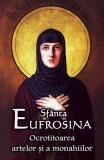 Sfânta Eufrosina Ocrotitoarea artelor şi a monahiilor