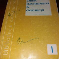 CARTEA ELECTRICIANULUI IN CONSTRUCTII ( INSTALATII ELECTRICE ) - 1973