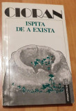 Ispita de a exista de Emil Cioran