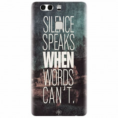 Husa silicon pentru Huawei P9, Silence Speaks When Word Cannot