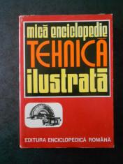 MICA ENCICLOPEDIE TEHNICA ILUSTRATA (1973, editie cartonata) foto
