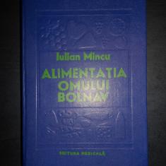 IULIAN MINCU - ALIMENTATIA OMULUI BOLNAV. DIETOTERAPIA