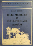 Jules Michelet si revolutionarii romani - Marin Bucur