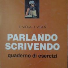 PARLANDO, SCRIVENDO. QUADERNO DI ESERCIZI - E. VIOLA, I. VIOLA