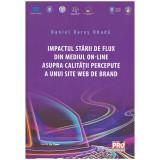 Impactul starii de flux din mediul online asupra calitatii percepute a unui site web de brand