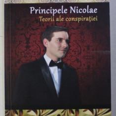 PRINCIPELE NICOLAE - TEORII ALE CONSPIRATIEI de DAN - SILVIU BOERESCU, 2018