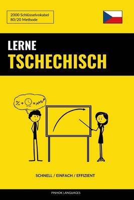 Lerne Tschechisch - Schnell / Einfach / Effizient: 2000 Schl foto